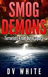 SMOG DEMONS: Terrorists From Outer Space