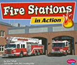Fire Stations in Action, Mari C. Schuh, 1429617241
