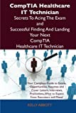 Comptia Healthcare It Technician Secrets to Acing the Exam and Successful Finding and Landing Your Next Comptia Healthcare It Technician Certified Job, Kelly Abbott, 1486156606