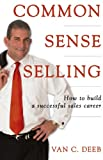 Common Sense Selling, Van C. Deeb, 0615292542
