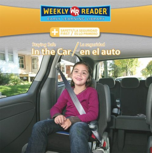 Staying Safe in the Car/La Seguridad En El Auto (Safety First/ La Seguridad Es Lo Primero) (English and Spanish Edition)