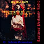 Big Bad Wolf: Red Riding Hood Bent Over | Sabrina Brownstone