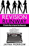 Revision Runway: 17 Creative Ways to Improve Your Manuscript (Fiction Fashion)