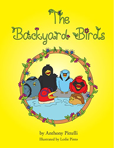 The Backyard Birds (Backyard Bird Tales Book 1)