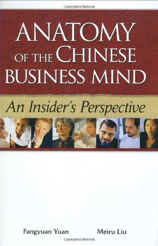 Anatomy of the Chinese Business Mind - An Insider s Perspective