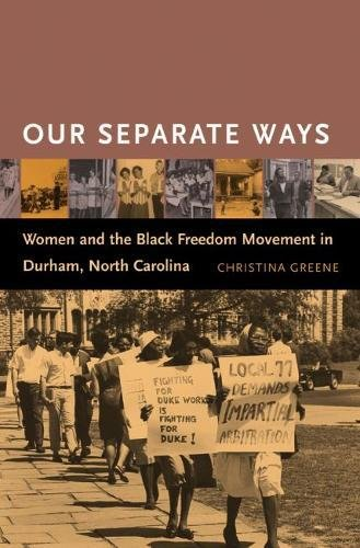 Download Our Separate Ways: Women and the Black Freedom Movement in Durham, North Carolina PDF