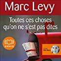 Toutes ces choses qu'on ne s'est pas dites Audiobook by Marc Levy Narrated by Maia Baran