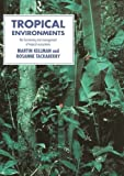 img - for Tropical Environments (Routledge Physical Environment Series) by Martin Kellman (1997-10-01) book / textbook / text book