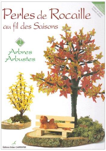 Perles de rocaille au fil des saisons : Arbres et arbustes, volume 2 (Référence)