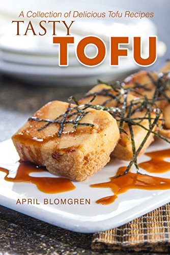 Tasty Tofu: A Collection of Delicious Tofu Recipes