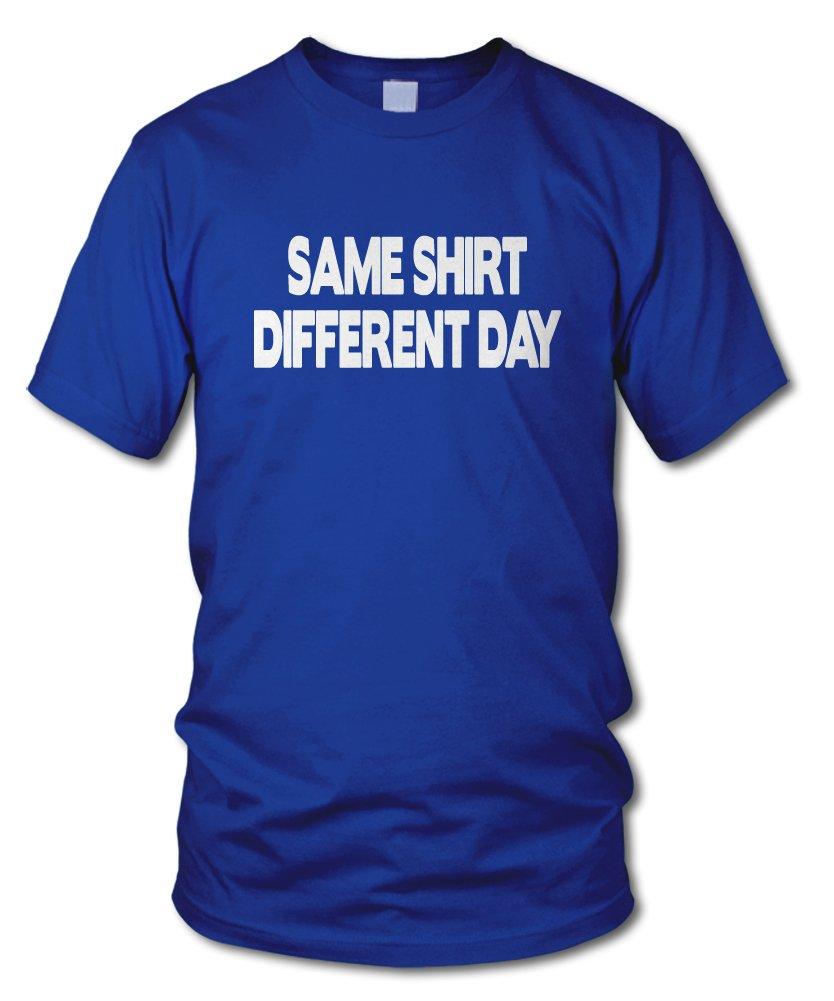 shirtloge - SAME SHIRT DIFFERENT DAY - KULT - Fun T-Shirt - in verschiedenen  Farben - Größe S - XXL: Amazon.de: Bekleidung