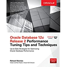 Oracle Database 12c Release 2 Performance Tuning Tips & Techniques (Oracle Press) (English Edition)