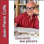 Descente aux plaisirs: Souvenirs d'une bouteille | Jean-Pierre Coffe