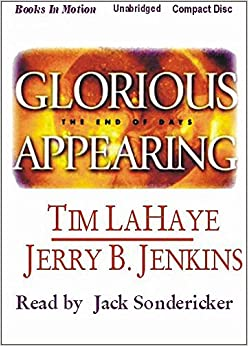 !UPDATED! Glorious Appearing Unabridged Audio CD (Left Behind Series, Book 12) By Jerry B. Jenkins, Tim LaHaye, Read By Jack Sondericker. empleo vivir schools Gobierno Service paper meeting broken