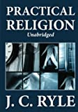Practical Religion (Unabridged)