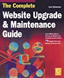 img - for The Complete Website Upgrade and Maintenance Guide by Lisa Schmeiser (1998-12-01) book / textbook / text book