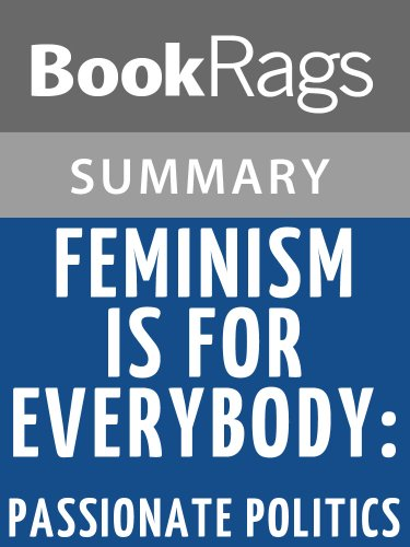 Summary & Study Guide Feminism Is for Everybody: Passionate Politics by Bell Hooks