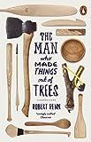 """The Man Who Made Things Out of Trees"" av Robert Penn"
