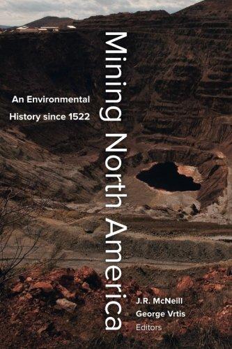 Mining North America: An Environmental History since 1522