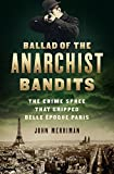 Ballad of the Anarchist Bandits: The Crime Spree