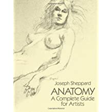 Anatomy: A Complete Guide for Artists (Dover Anatomy for Artists) by Sheppard, Joseph (2003) Paperback