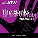 The Banks of the Vistula | Rebecca Lee