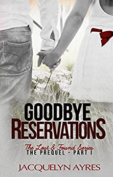 Goodbye Reservations (Prequel Part I: The Lost & Found Series book 4) by [Ayres, Jacquelyn]