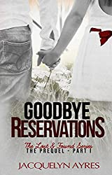 Goodbye Reservations (Prequel Part I: The Lost & Found Series book 4)