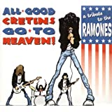All Good Cretins Go to Heaven! - A Tribute to the RAMONES