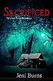 Sacrificed (Twisted Fate Novellas Book 2)