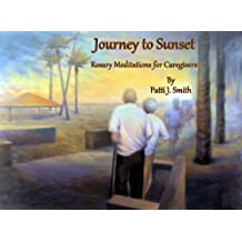 Journey To Sunset : Rosary Meditations For Caregivers