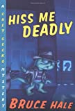 Hiss Me Deadly, Bruce Hale, 0152064249