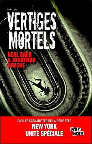 Neal Baer & Jonathan Greene - Vertiges Mortels