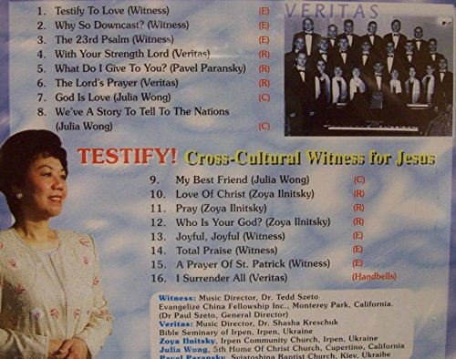 Testify! Cross Cultural Witness for Jesus ( Kieve, Ukraine) -Songs : Testify to Love; The 23rd Psalm; God is Love; Love of Christ; A Payer to St. Patrick; (2004 MUSIC CD) ()
