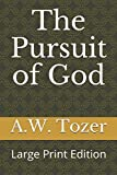 The Pursuit of God: Large Print Edition