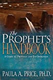 The Prophet's Handbook: A Guide to Prophecy and Its