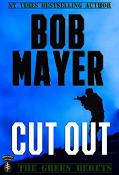 Cut Out (The Green Berets Book 4) by [Mayer, Bob]