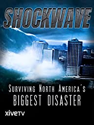 Shockwave: Surviving North America\'s Biggest Disaster