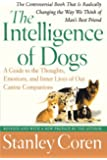 The Intelligence of Dogs: A Guide to the Thoughts, Emotions, and Inner Lives of Our Canine Companions