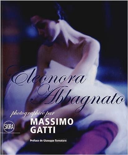 En ligne téléchargement gratuit Eleonora Abbagnato photographiée par Massimo Gatti pdf epub