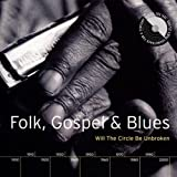 Folk, Gospel & Blues: Will the Circle Be Unbroken