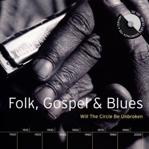 Folk, Gospel & Blues: Will the Circle Be Unbroken by Sony