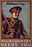 "W82 Vintage WWI British Follow Me Your Country Needs You Join Enlist Army World War 1 Recruitment Poster WW1 Re-Print - A4 (297 x 210mm) 11.7"" x 8.3"""