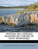 Histoire des Hommes Illustres de l'Ordre de Saint Dominique, Antoine Touron and Babuty, 1247710041