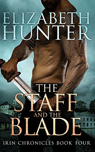 (The Staff and the Blade: Irin Chronicles Book)