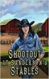 Shootout at Sanderson Stables