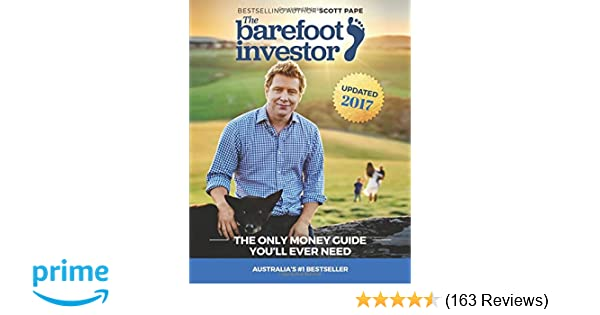 The barefoot investor the only money guide youll ever need scott the barefoot investor the only money guide youll ever need scott pape 9780730324218 amazon books malvernweather Choice Image