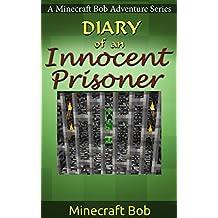 MINECRAFT: Diary of an Innocent Prisoner (Minecraft Bob Adventure Series)