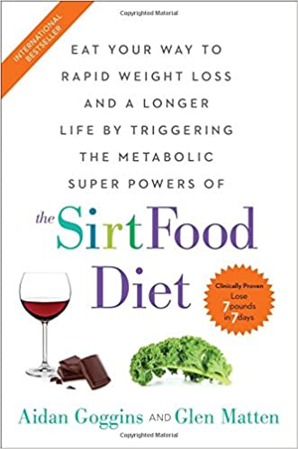 The sirtfood diet aidan goggins glen matten 9781501163777 amazon the sirtfood diet aidan goggins glen matten 9781501163777 amazon books forumfinder Choice Image