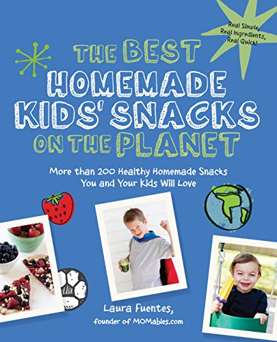 The Best Homemade Kids' Snacks on the Planet: More than 200 Healthy Homemade Snacks You and Your Kids Will Love (Best on the Planet) (Best Way To Make Green Tea Taste Good)
